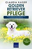 Golden Retriever Pflege: Pflege, Ernährung und Krankheiten rund um Deinen Golden...
