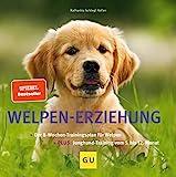 Welpen-Erziehung: Der 8-Wochen-Trainingsplan für Welpen. Plus Junghund-Training vom 5....